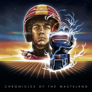 Le Matos - Chronicles Of The Wasteland / Turbo Kid Original Motion Picture Soundtrack