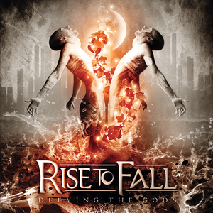 Rise to Fall - Defying the Gods