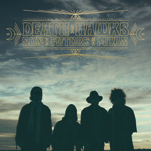 Death Hawks - Sun Future Moon
