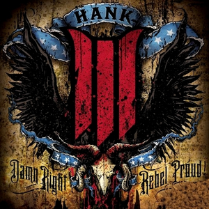 Levy: Hank Williams III - Damn Right, Rebel Proud