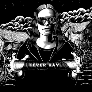 Levy: Fever Ray - Fever Ray