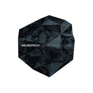 Neurotech - Infra Versus Ultra