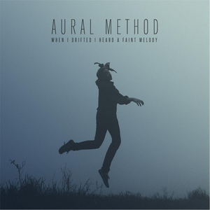 Levy: Aural Method - When I Drifted I Heard a Faint Melody